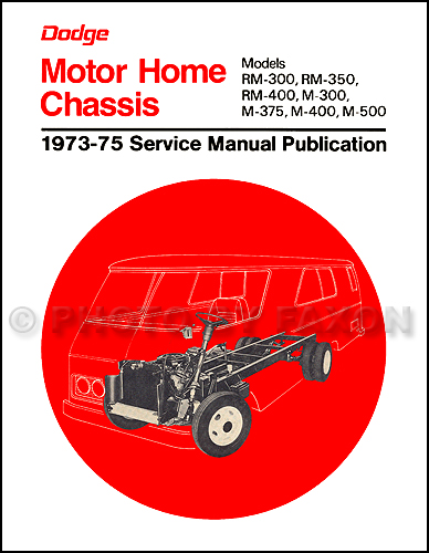 1973 1974 1975 dodge motor home repair shop manual m300