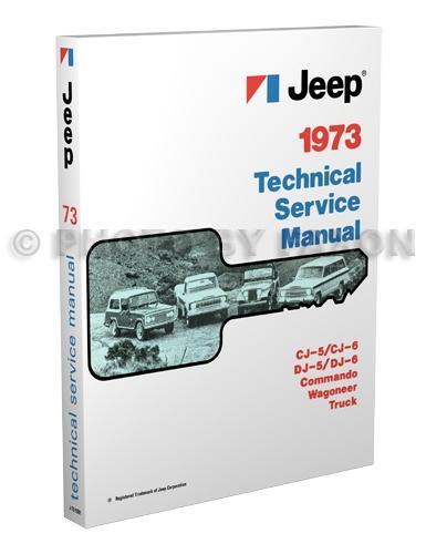 1973 jeep repair shop manual reprint 73 cj 5 6 wagoneer commando truck rh faxonautoliterature com Jeep Wrangler TJ 2004 User Manual Jeep Wrangler Repair Manual Chilton