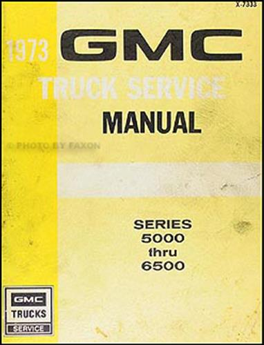 gmc series service manuals shop owner maintenance 1973 gmc 5000 6500 repair manual original medium duty