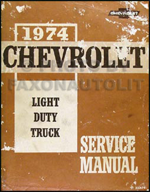 1974 Chevrolet Pickup, Blazer, Van, & Suburban Shop Manual Original