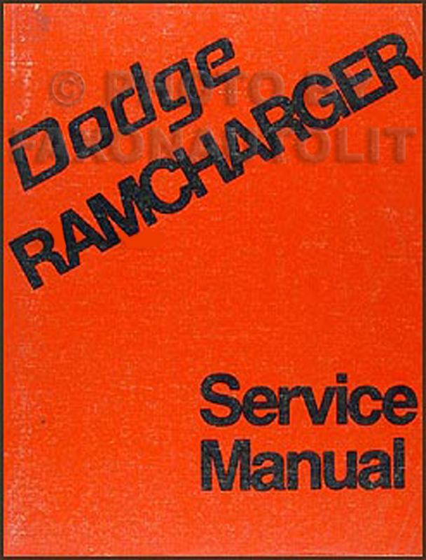 dodge ramcharger service manuals shop owner maintenance and 1974 dodge ramcharger repair manual original