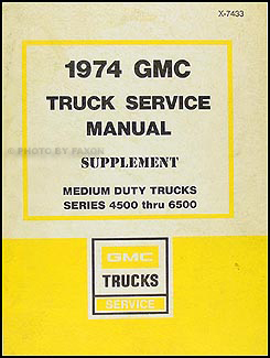 1974 early 1975 chevy gmc medium duty conventional wiring diagram 1974 gmc 4500 6500 repair shop manual original supplement medium duty