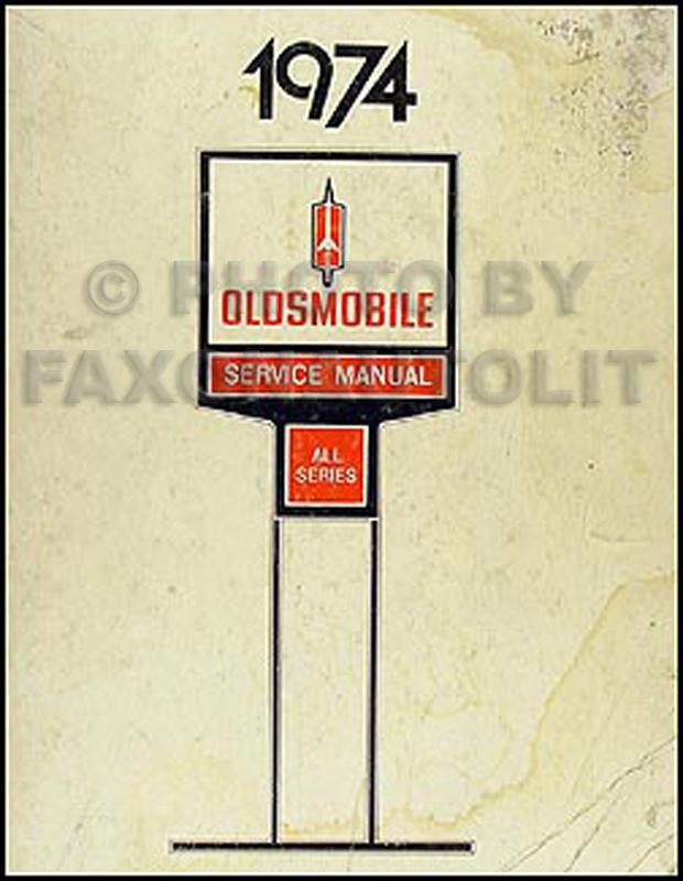 1974 oldsmobile repair shop manual original all series rh faxonautoliterature com 1977 Oldsmobile 1974 Oldsmobile Toronado