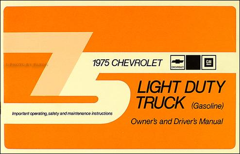 1975 Chevrolet ½-, ¾-, & 1-ton Truck Owner's Manual Reprint Pickup/Suburban/Blazer/P-Chassis