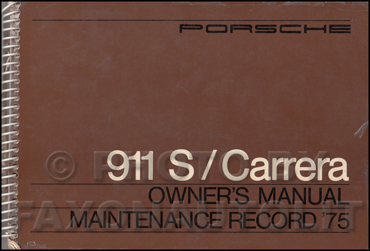 1975 porsche 911 carrera owner s manual original brown cover rh faxonautoliterature com 2004 porsche 911 owners manual pdf 2005 porsche carrera owners manual