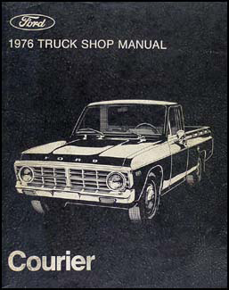 1976 ford courier pickup repair shop manual original rh faxonautoliterature com 1980s Ford Courier V8 1979 Ford Courier