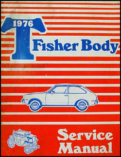 1976FisherBodyTORM 1978 chevy chevette repair shop manual original  at cos-gaming.co