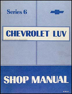 1977 Series 6 Chevy Luv Repair Manual Original