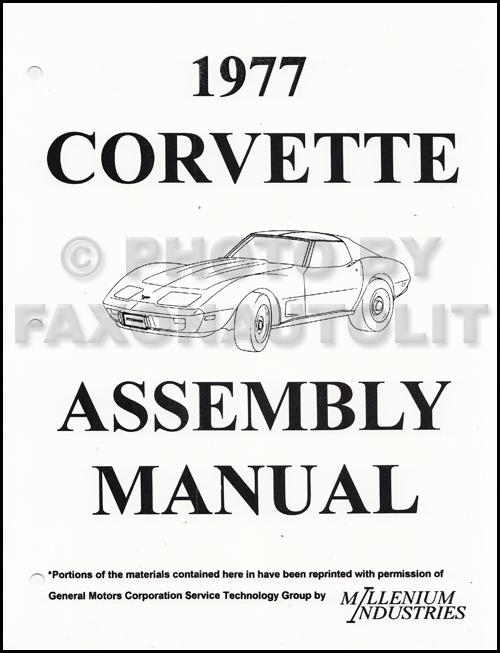 1977 corvette factory assembly manual reprint rh faxonautoliterature com 1977 corvette repair manual 1977 corvette repair manual
