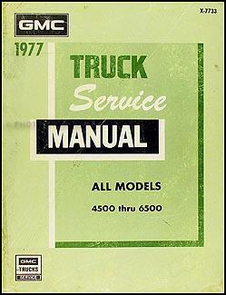 1977 gmc 4500 6500 truck repair shop manual original rh faxonautoliterature com GM G4500 G4500 Chassis