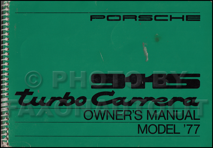 1977 porsche 911s and turbo carrera owner s manual original rh faxonautoliterature com porsche 911 owners manual 2017 porsche 911 owners manual 2017