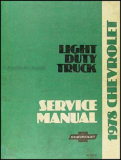 1978 Chevrolet Pickup, Blazer, Van, & Suburban Shop Manual Original
