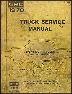 1978 gmc 1500 3500 truck repair shop manual original pickup jimmy rh faxonautoliterature com 1978 GMC Sierra Grande 78 GMC Sierra Grande