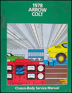 1978 dodge colt plymouth arrow shop manual 78 repair. Black Bedroom Furniture Sets. Home Design Ideas