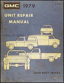 1979 GMC 1/2, 3/4, & 1 ton Truck Overhaul Manual Original