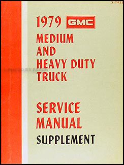 1979 chevrolet and gmc medium duty c50 c60 c70 gas wiring diagram 1979 gmc or use for chevy 4500 9500 repair shop manual original supplement medium heavy duty
