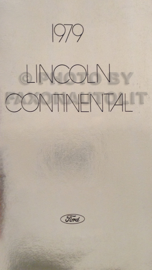 1979 Lincoln Continental Owner's Manual Original on 1954 lincoln wiring diagram, 1979 lincoln brochure, 1979 lincoln service manual, 1948 lincoln wiring diagram, 1929 lincoln wiring diagram, 1956 lincoln wiring diagram, 1979 lincoln shop manual,