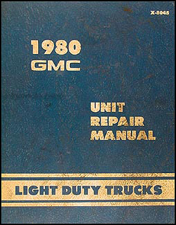 1980 GMC 1/2, 3/4, & 1 ton Truck Overhaul Manual Original