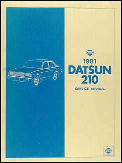 1981 datsun 210 repair shop manual original rh faxonautoliterature com 1980 Datsun 210 Specs 1981 Datsun 210 Hatchback