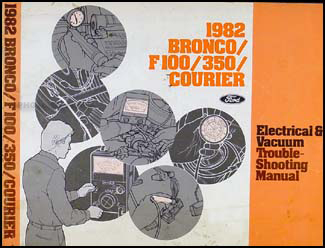 1982 Ford Bronco, F100-F350, Courier Electrical Troubleshooting Manual