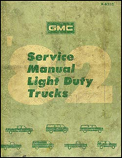 1982 GMC Truck Shop Manual Original Pickup, Jimmy, Suburban, Van, Forward Control