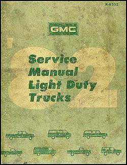 1982 GMC Truck Shop Manual Original Pickup, Jimmy, Suburban, Van, Forward Control