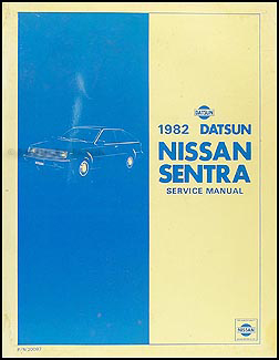 1982 Datsun/Nissan Sentra Repair Manual Original