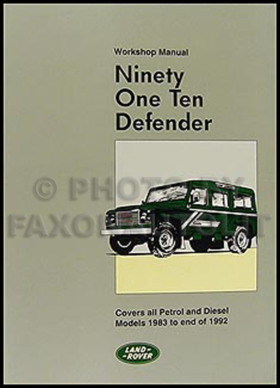 1983 1992 land rover 90 110 defender repair shop manual reprint rh faxonautoliterature com land rover defender owners manual pdf land rover discovery user manual