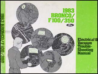 1983 Ford Bronco F100 F150 F250 F350 Electrical Troubleshooting Manual