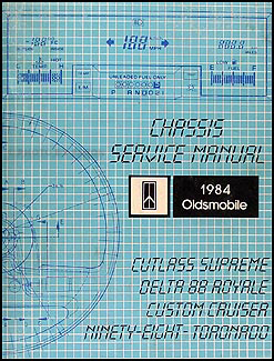 1984 Olds Repair Shop Manual 88 98 Cutlass Supreme Toronado Custom Cruiser