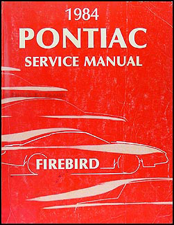 1984 Pontiac Firebird & Trans Am Repair Manual Original
