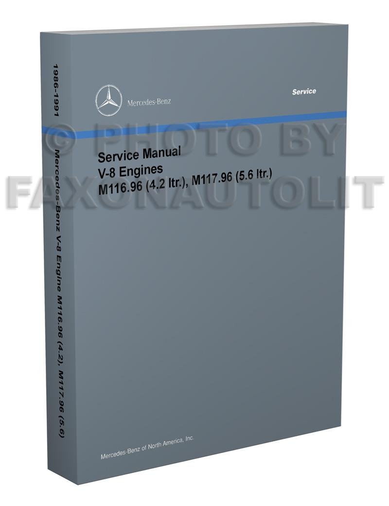 1986-91 Mercedes 4.2 & 5.6 M116-M117 Engine Reprint Repair Manual