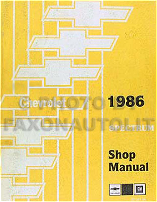 1986 chevy spectrum shop manual 86 original chevrolet