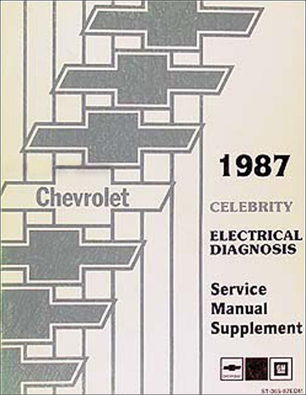 Chevy Celebrity Wiring Diagram Circuit Schematic 1987 Electrical Diagnosis Manual Original Diagrams Automotive