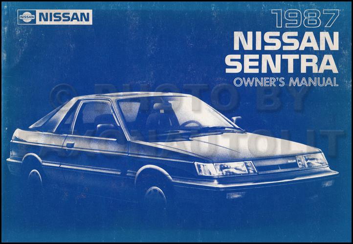 1987 nissan sentra owner s manual original rh faxonautoliterature com owners manual nissan sentra 2010 nissan sentra owner's manual 2016