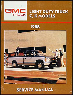 1988GMCKORM mid 1987 1988 gmc c k sierra pickup truck repair shop manual original GMC Truck Electrical Wiring Diagrams at gsmx.co