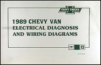 1989 chevy g van wiring diagram manual original rh faxonautoliterature com Chevy Express 2500 Wiring Diagram 2000 Chevy Van Wiring Diagram