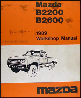 1989 mazda pickup truck repair shop manual original b2200 b2600 rh faxonautoliterature com 93 Mazda B2600i 93 Mazda B2600i