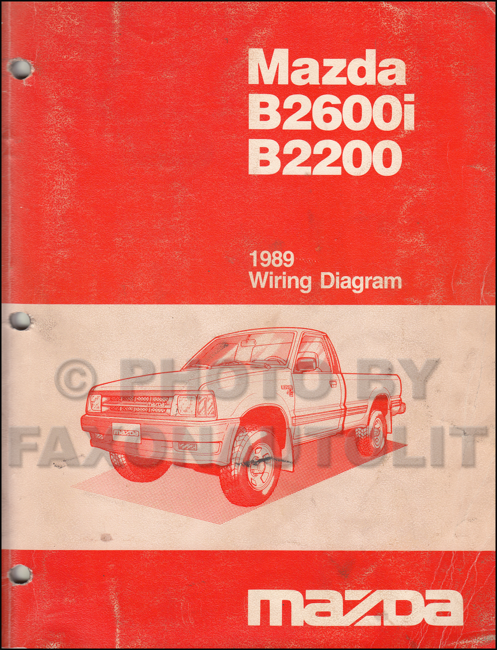 1989 Mazda B2600i Wiring Data Schematics Diagram 1991 Rx 7 Engine B2200 Pickup Truck Manual Original Rh Faxonautoliterature Com
