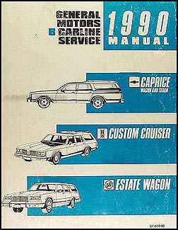 1990 gm b repair shop manual original caprice custom cruiser rh faxonautoliterature com 4 Wheel Drive Caprice 2015 Holden Caprice