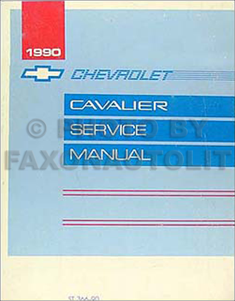 1990 chevy cavalier repair shop manual original rh faxonautoliterature com New Chevy Cavalier 2017 Chevy Cavalier