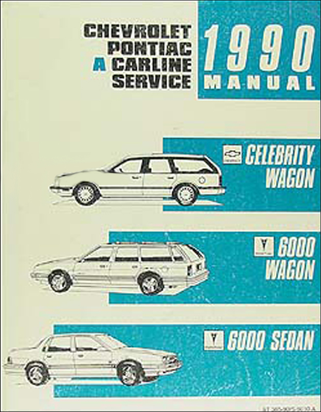 1990 Celebrity Wagon & 6000 Shop Manual Original