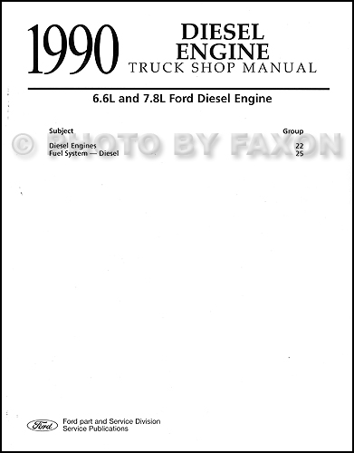 1990FordTruckDieselEngineFRRM 1990 ford truck 6 6 and 7 8 diesel engine repair shop manual 1990 ford truck wiring diagram at gsmx.co