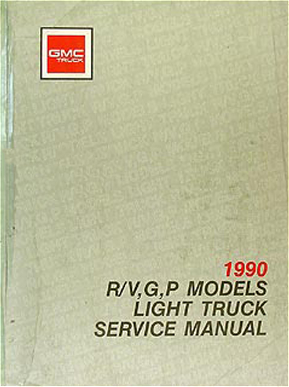 1990 GMC Truck Repair Shop Manual Original R/V Pickup Blazer Suburban Van FC