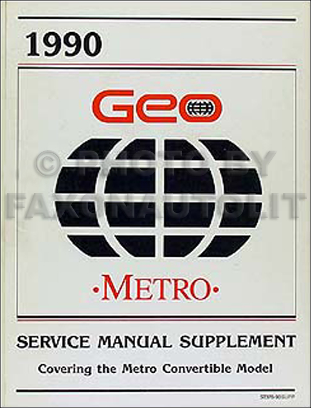 1990 geo metro repair shop manual original supplement convertible model rh faxonautoliterature com Geo Metro Parts Diagram Geo Metro Parts Diagram
