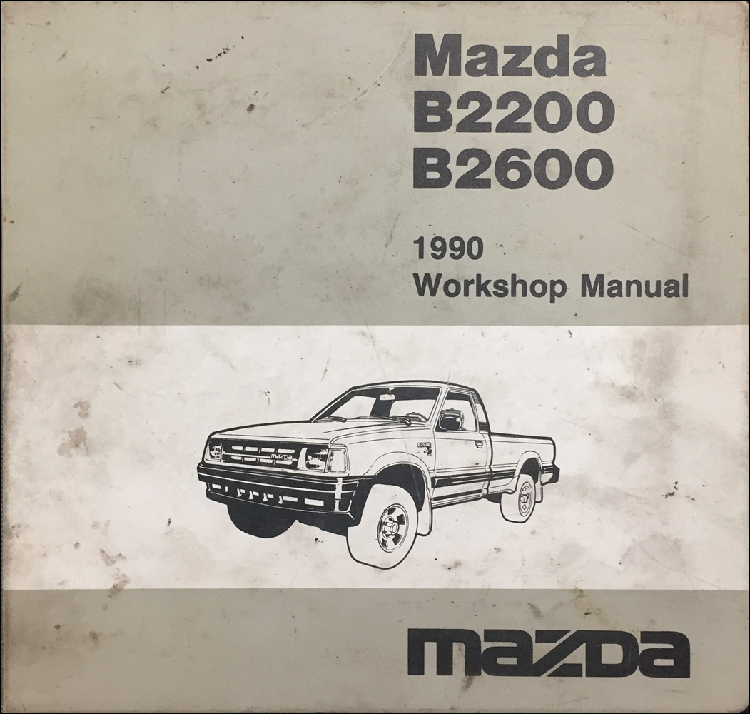 1990 Mazda B2200 & B2600i PickupTruck Repair Manual Original
