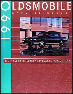1990 oldsmobile cutlass ciera cutlass cruiser repair shop manual rh faxonautoliterature com 1956 Oldsmobile 1940 Oldsmobile