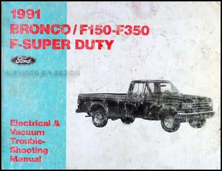 1991 ford bronco f150 f350 and super duty factory foldout wiring 1991 ford bronco and f150 f250 f350 electrical troubleshooting manual