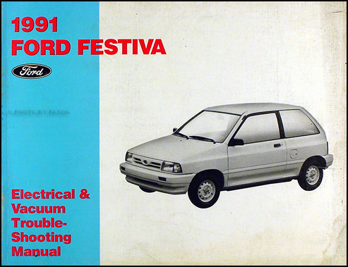 1991 ford festiva original electrical vacuum troubleshooting manual rh faxonautoliterature com Ford Festiva Manual Transmission 1988 Ford Festiva