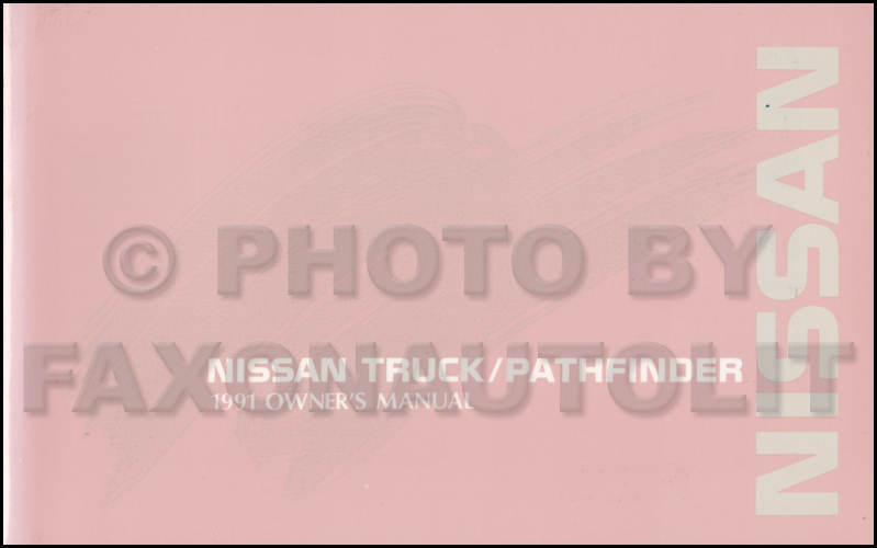1991 NIssan Pickup and Pathfinder Owner's Manual